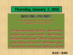 WRITING PROMPT : (use notebook paper – restate the question as a statement