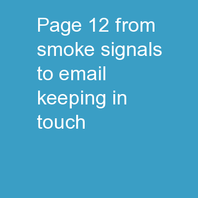 Page 12  From Smoke signals to Email: Keeping in touch