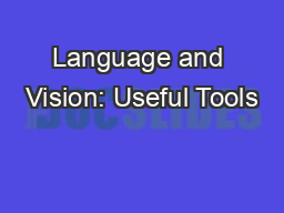 Language and Vision: Useful Tools