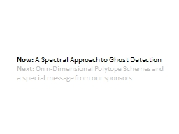 Now:  A Spectral Approach to 	Ghost Detection