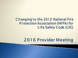 Changing to the 2012 National Fire Protection Association (NFPA) for