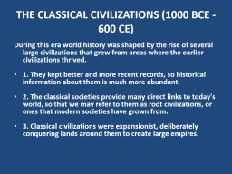 THE CLASSICAL CIVILIZATIONS (1000 BCE - 600 CE)