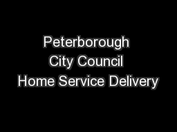 Peterborough City Council Home Service Delivery
