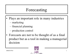 Forecasting Plays an important role in many industries
