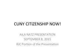 CUNY CITIZENSHIP NOW! AILA NATZ PRESENTATION