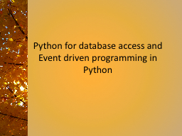 Python for database access and Event driven programming in Python PowerPoint Presentation, PPT - DocSlides