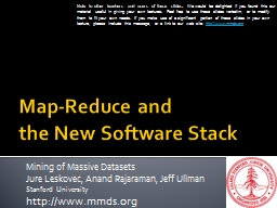 Map-Reduce  and  the  New Software Stack
