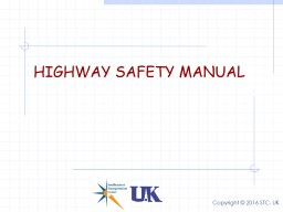 HIGHWAY SAFETY MANUAL Copyright © 2016 STC, UK