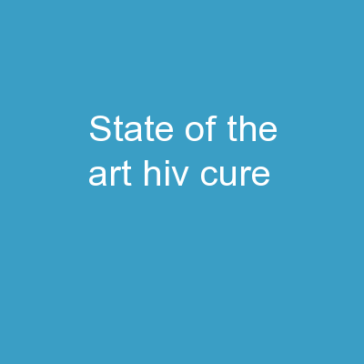 State of the ART:  HIV  Cure –