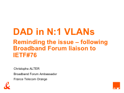 DAD in N:1 VLANs Reminding the issue – following Broadband Forum liaison to IETF#76