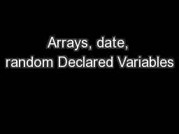 Arrays, date, random Declared Variables