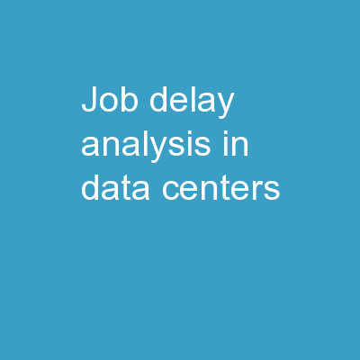 Job Delay Analysis in Data Centers