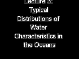 Lecture 3: Typical Distributions of Water Characteristics in the Oceans