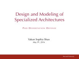 Design and Modeling of Specialized Architectures