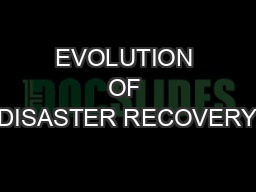 EVOLUTION OF DISASTER RECOVERY