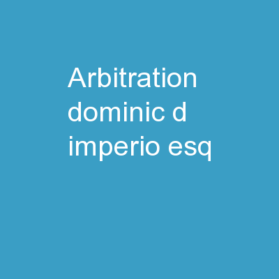 Arbitration Dominic  D�Imperio, Esq.