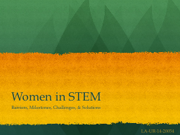 Women in STEM Barriers, Milestones, Challenges, & Solutions