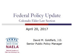 Federal Policy Update Colorado Elder Law Section