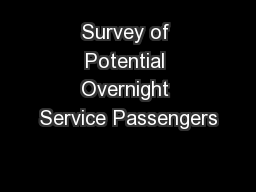 Survey of Potential Overnight Service Passengers