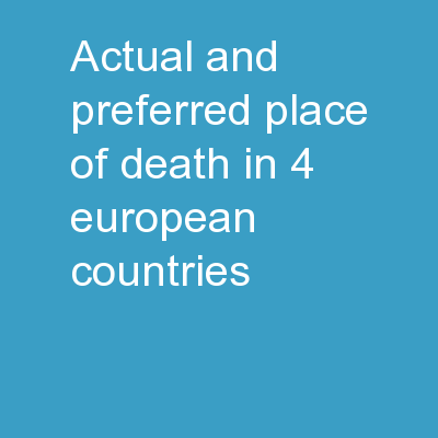 Actual and Preferred Place of Death in 4 European countries