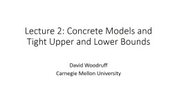 Lecture 2: Concrete  Models and Tight Upper and Lower Bounds