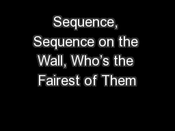 Sequence, Sequence on the Wall, Who�s the Fairest of Them