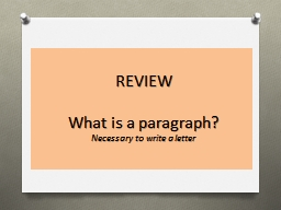 REVIEW What  is a paragraph