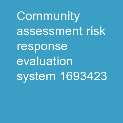 Community Assessment Risk/Response Evaluation System: