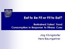 Eat to Be Fit or Fit to Eat