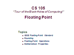 Floating Point Topics IEEE Floating-Point Standard