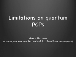 Limitations on quantum PCPs