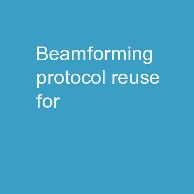 Beamforming protocol reuse for
