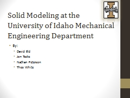 Solid Modeling at the University of Idaho Mechanical Engineering Department