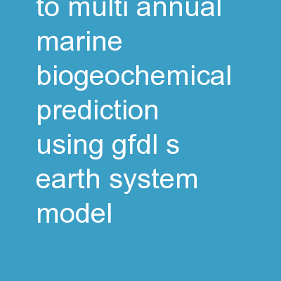 Toward seasonal to multi-annual marine biogeochemical prediction using GFDL�s Earth System Model