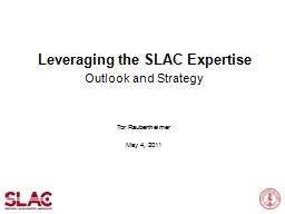 Leveraging the SLAC Expertise PowerPoint PPT Presentation