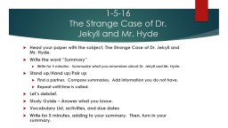 1-5-16 The Strange Case of Dr. Jekyll and Mr. Hyde
