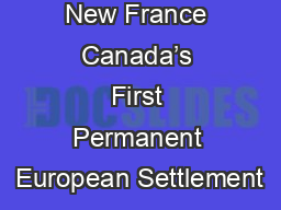 New France Canada�s First Permanent European Settlement