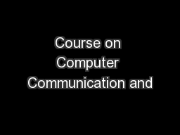Course on Computer Communication and PowerPoint Presentation, PPT - DocSlides