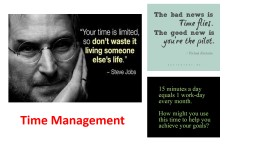 Time Management Identify tasks highest & lowest value to your career/life