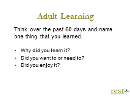 Adult Learning Think over the past 60 days and name one thing that you learned.