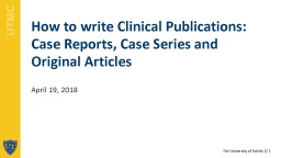 How to write Clinical Publications: Case Reports, Case Series and Original Articles