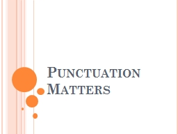 Punctuation Matters Why punctuation is important