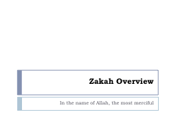 Zakah  Overview In the name of Allah, the most merciful