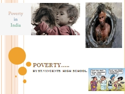 POVERTY….. BY ST.VINCENTS HIGH SCHOOL.