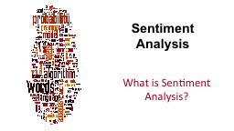 Sentiment Analysis What is Sentiment Analysis?