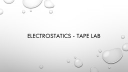 Electrostatics - Tape Lab PowerPoint PPT Presentation