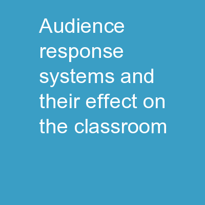 Audience Response Systems and Their Effect on the Classroom