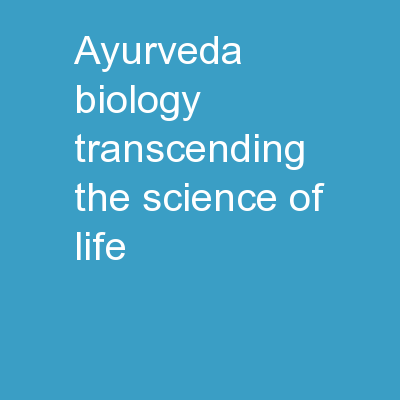Ayurveda Biology   Transcending the science of Life