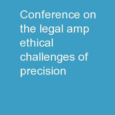 Conference  on the Legal & Ethical Challenges of Precision