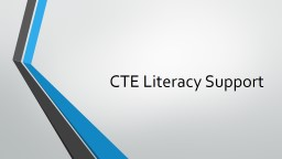 CTE Literacy Support  A Few Housekeeping Issues: